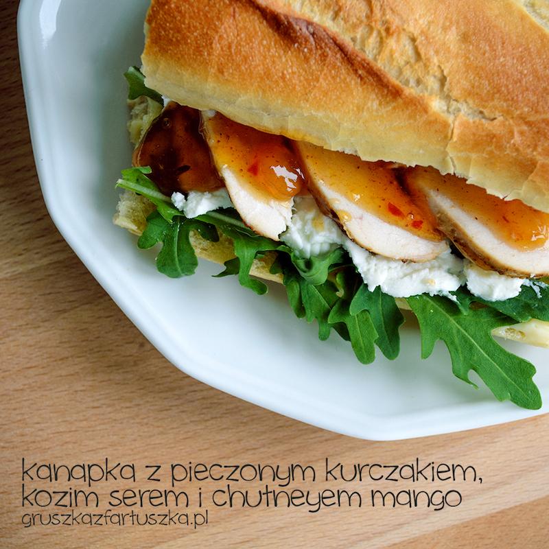 kanapka z pieczonym kurczakiem, kozim serem i chutneyem mango