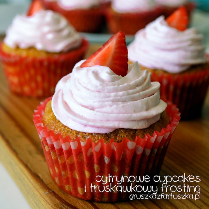 cytrynowe cupcakes i truskawkowy frosting