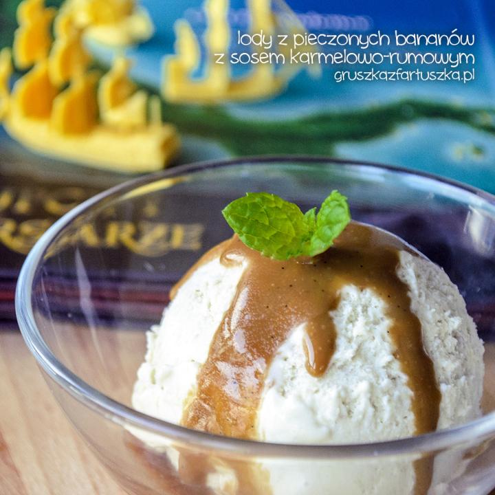 lody z pieczonych bananów z sosem karmelowo-rumowym i