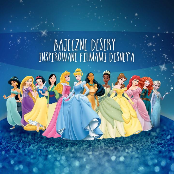 Bajeczne desery inspirowane księżniczkami Disney'a