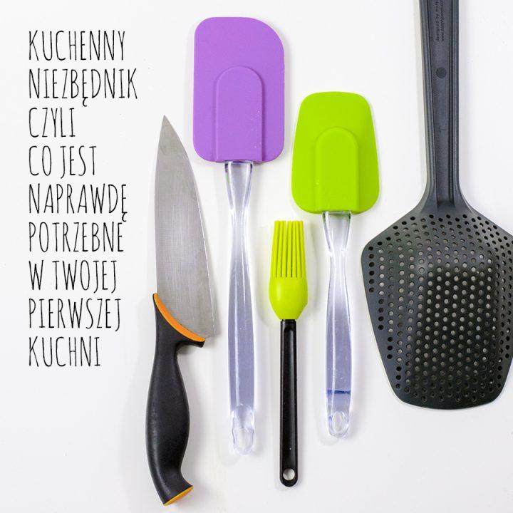 kuchenny niezbędnik - co jest potrzebne, a z czego śmiało można zrezygnować?